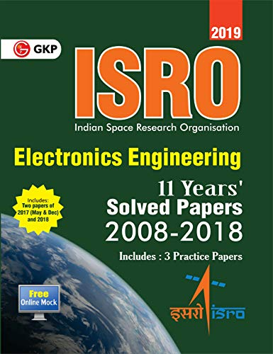 ISRO Electronics Engineering - Previous Years Solved Papers (2008-2018) 2019 cover