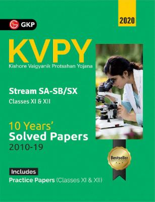 KVPY 2020 - Stream SA & SB/SX (Class XI & XII) 10 Years Solved Papers 2010 - 2019 cover