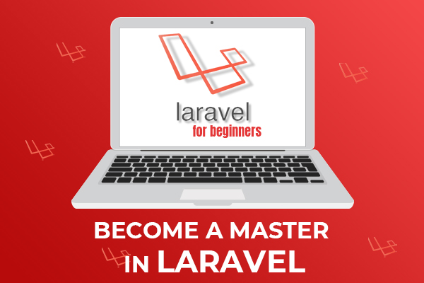 Laravel for beginners - Become a Master in Laravel cover