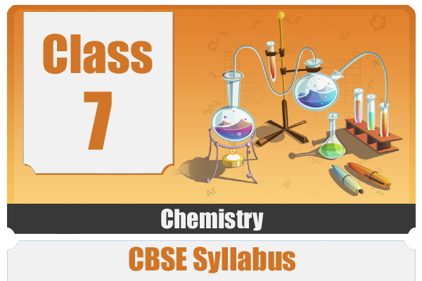 CLASS 7 CHEMISTRY- CBSE cover