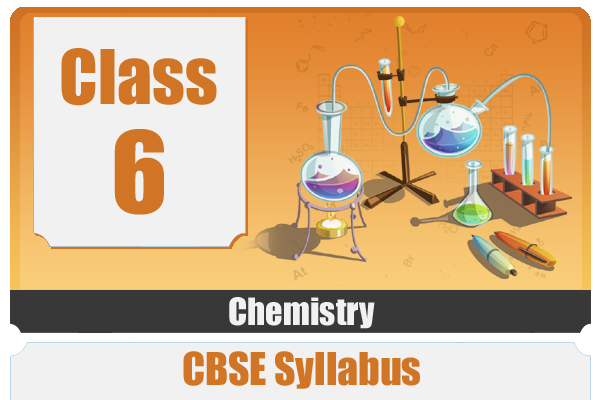 CLASS 6 CHEMISTRY- CBSE cover