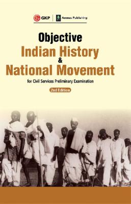 Objective Indian History & National Movement For Civil Services Preliminary Examination 2ed cover