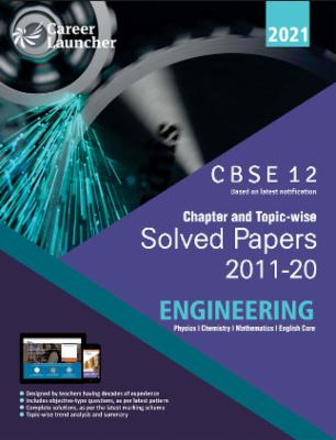CBSE Class XII 2021 - Chapter and Topic-wise Solved Papers 2011-2020 : Engineering (PCME) (All Sets - Delhi & All India) cover