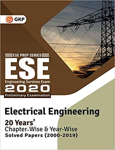 UPSC ESE 2020 : Electrical Engineering - Chapter Wise & Year Wise Solved Papers 2000-2019 cover