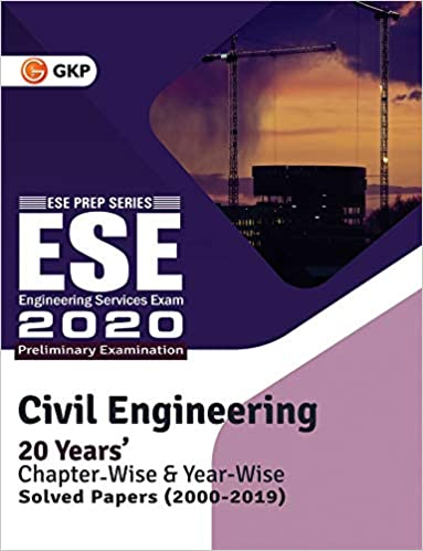 UPSC ESE 2020 : Civil Engineering - Chapter Wise & Year Wise Solved Papers 2000-2019 cover