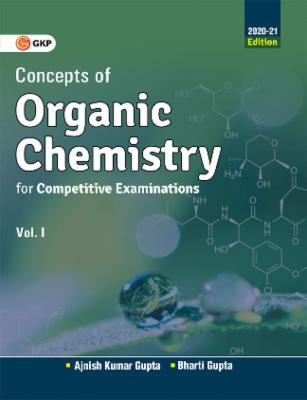 Concepts of Organic Chemistry for Competitive Examinations Vol. I 2020-21 cover