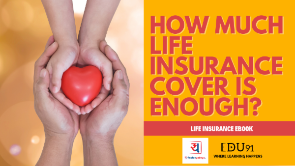 How much Life Insurance Cover is enough?-Yadnya Ebook cover