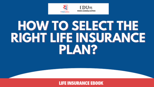 How to Select the Right Life Insurance Plan-Yadnya Ebook cover
