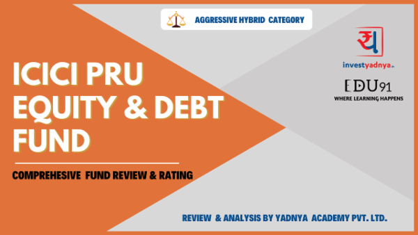 ICICI Pru Equity & DEBT -Yadnya Fund Review cover