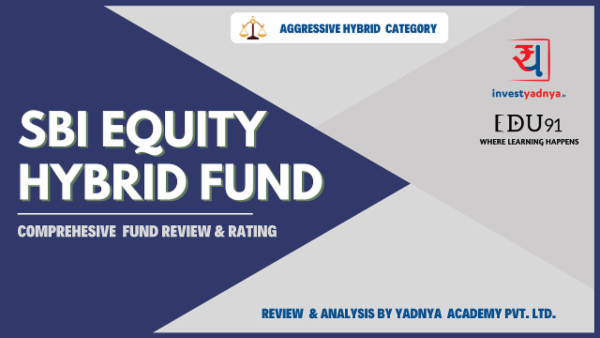 SBI Equity Hybrid Fund- Yadnya Fund Review cover