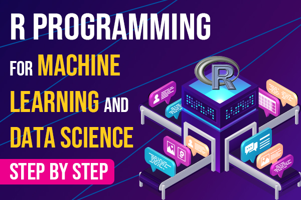 R Programming For Machine Learning and Data Science - Step by Step cover