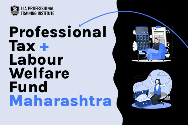Professional Tax Maharashtra & Labour Welfare Fund Maharashtra cover