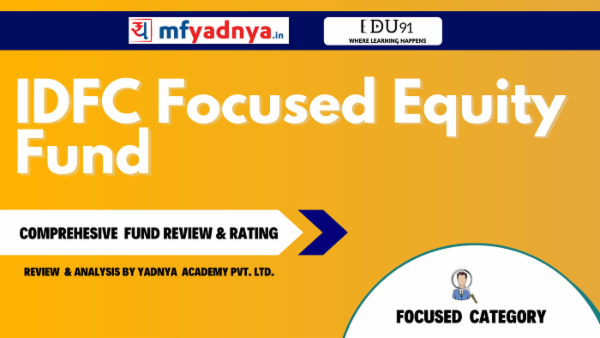 IDFC Focused Equity Fund -May 31 | Yadnya Review cover
