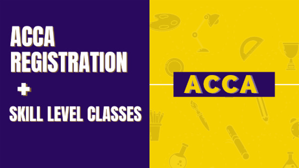 ACCA Registration + Skill Level Classes cover