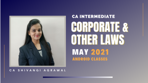 CA Inter Corporate & Other Laws Classes For May 2021 by CA Shivangi Agrawal - Android App cover