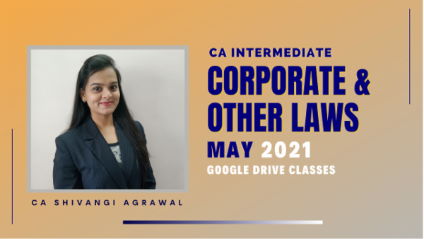 CA Inter Corporate & Other Laws Classes For May 2021 by CA Shivangi Agrawal - Google Drive cover