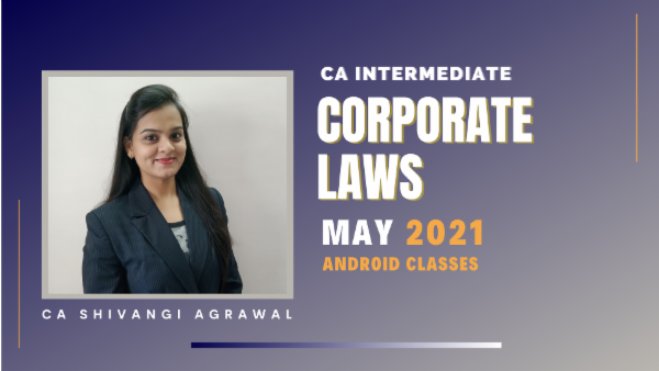 CA Inter Corporate Laws Full Course For May 2021 by CA Shivangi Agarwal - Android App cover