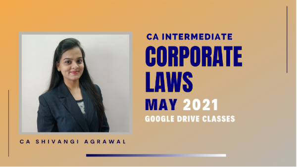 CA Inter Corporate Laws Full Course For May 2021 by CA Shivangi Agarwal - Google Drive cover