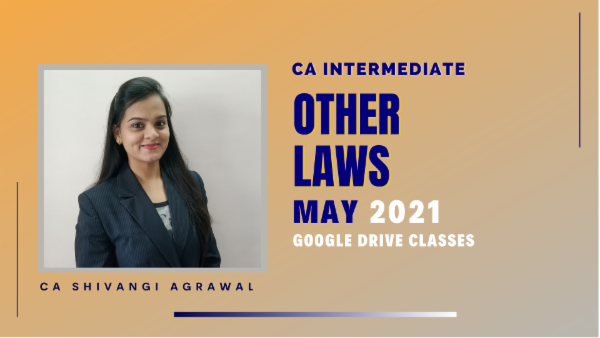 CA Inter Other Laws Full Course For May 2021 by CA Shivangi Agarwal - Google Drive cover