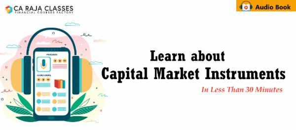 Learn about Capital Market Instruments in less than 30 Minutes cover