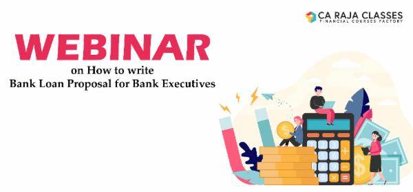 Recorded Video of Webinar on How to write Bank Loan Proposal for Bank Executives cover