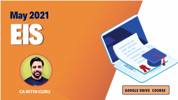 CA Inter EIS Google Drive Classes For May 2021 by CA Nitin Guru cover