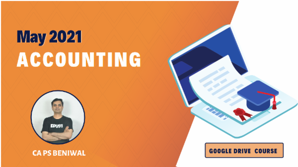 CA Inter Accounting Google Drive Classes For May 2021 by CA PS Beniwal cover