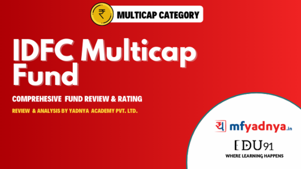 IDFC Multicap Fund- Fund Analysis by Yadnya cover