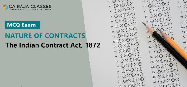 MCQ Exam - Nature of Contracts - The Indian Contract Act, 1872 cover