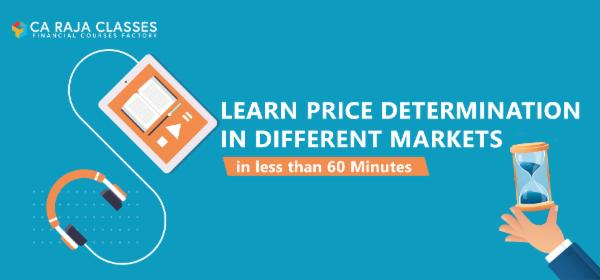 Learn Price Determination in Different Markets in less than 60 Minutes cover