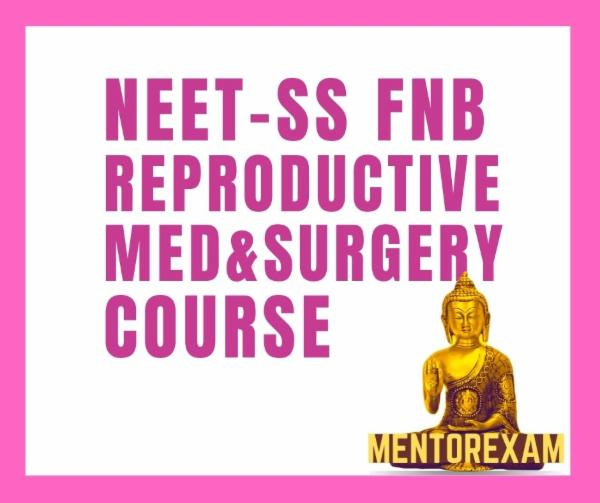 NEET - SS FNB Mch Reproductive Medicine & Surgery Mcq Question Bank Mock Exam course cover