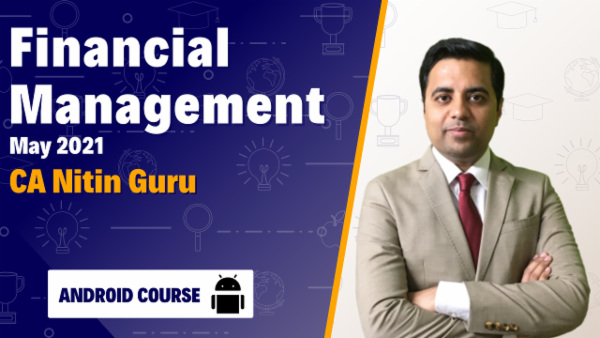 CA Inter Financial Management Full Course Android App For May 2021 by CA Nitin Guru cover