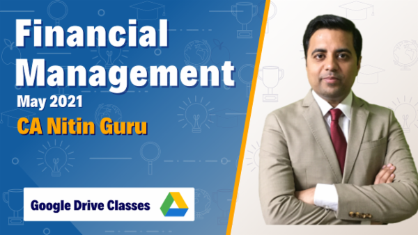 CA Inter Financial Management Full Course Google Drive For May 2021 by CA Nitin Guru cover