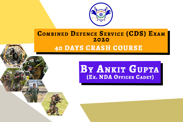 Combined Defence Service (CDS) Exam 2020   40 Days Crash Course   Live, Interactive & Recorded Class   only at 2500 cover
