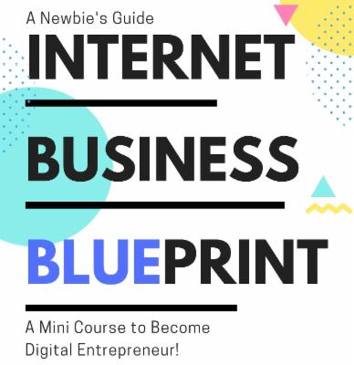 Internet Business Blueprint- A Way to Become Digital Entrepreneur cover