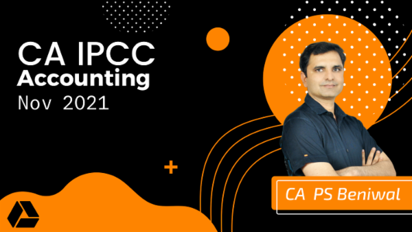 CA IPCC Accounting Google Drive Classes For Nov 2021 by CA P.S Beniwal cover