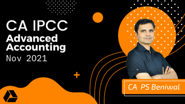 CA IPCC Advanced Accounting Google Drive Classes For Nov 2021 by CA P.S Beniwal cover