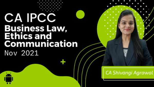 CA IPCC Business Law, Ethics and Communication Online Classes For Nov 2021 by CA Shivangi Agarwal - Android App cover