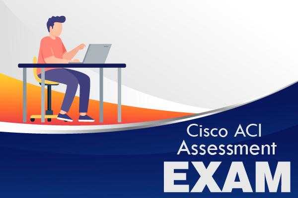Cisco ACI Assessment Exam cover