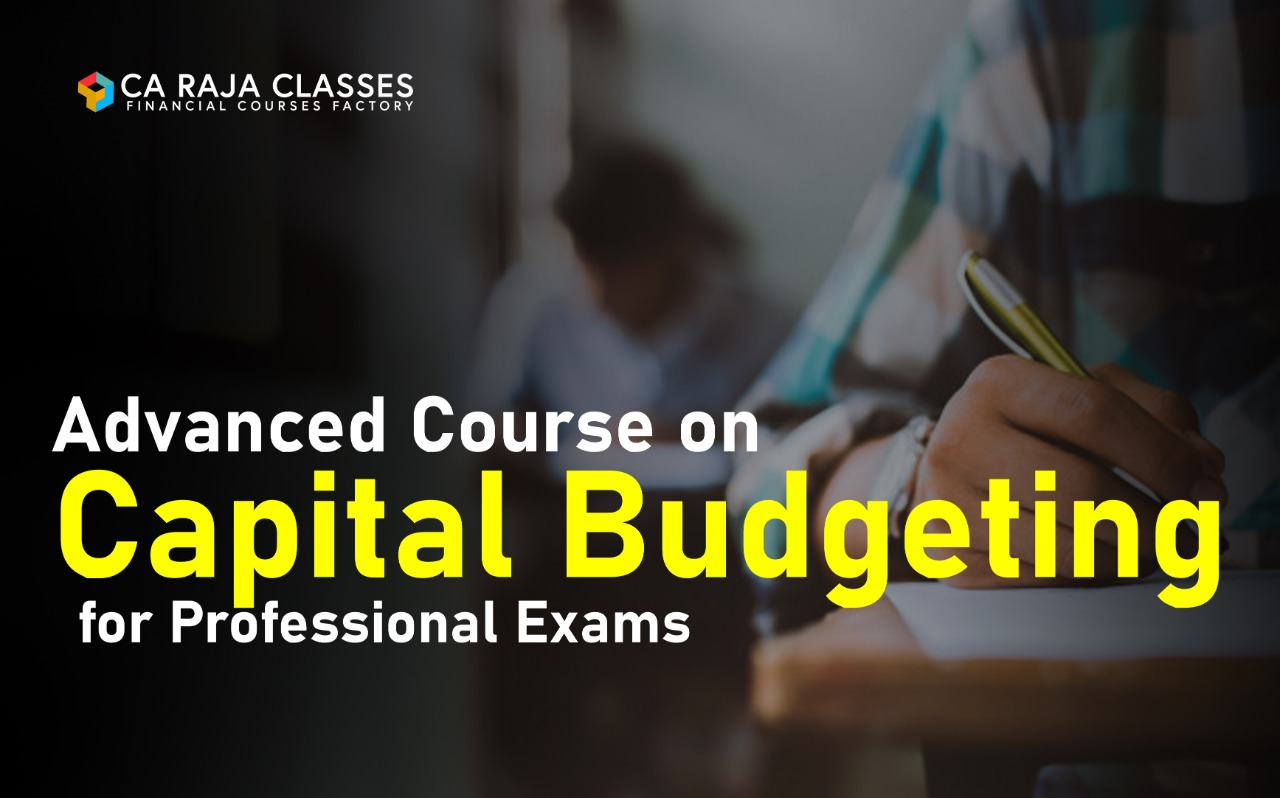 Advanced Course on Capital Budgeting for Professional Exams cover