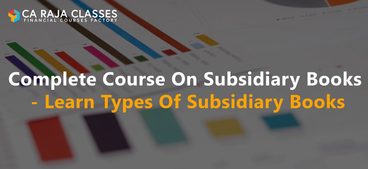 Complete course on Subsidiary Books - Learn Types of Subsidiary Books cover