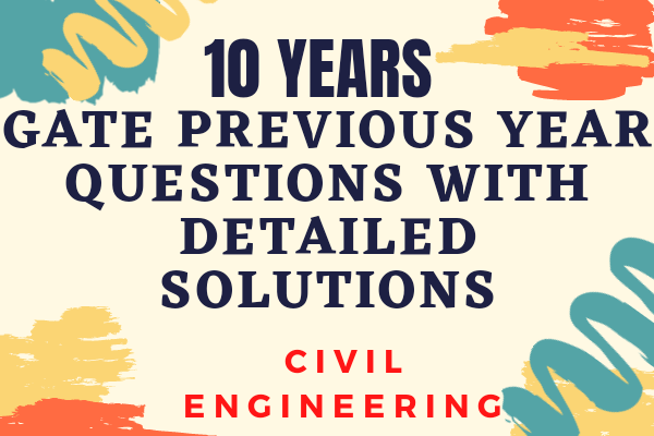 GATE 10 Years Previous Year Papers with Detailed Solutions for CIVIL cover