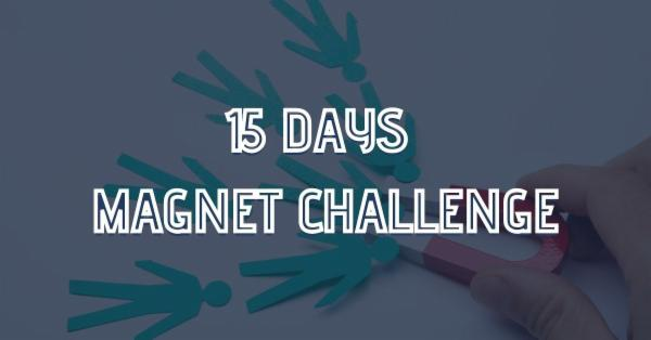 15 Days Magnet Challenge cover