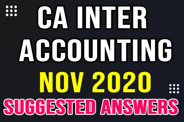 CA Inter Accounting: Nov 2020 Suggested Answers and Question Paper cover
