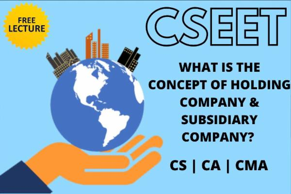 What is the concept of Holding Company & Subsidiary Company? cover