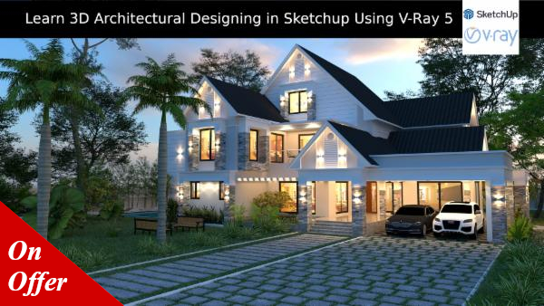 Learn 3D Architecture Designing Using Sketchup and Vray 5 cover