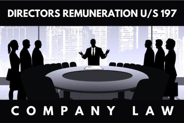 Directors Remuneration u/s 197 - Company Law - CS Deepak Gajrani cover