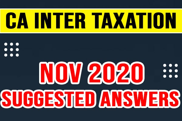 CA Inter Taxation: Nov 2020 Suggested Answers and question paper cover
