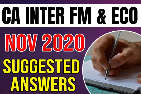 CA Inter Financial Management and Economics for Finance(FM & Eco): Nov 2020 Suggested Answers and Question Paper cover