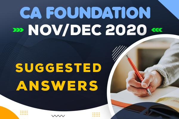 CA Foundation : Nov/Dec 2020 Question Paper & Suggested Answers cover